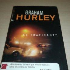Libros: EL TRAFICANTE. GRAHAM HURLEY. ROCA EDITORIAL. TAPA DURA. Lote 165858730