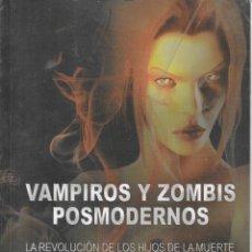 Libros: VAMPIROS Y ZOMBIS POSMODERNOS- JORGE MARTÍNEZ LUCENA. Lote 169435376