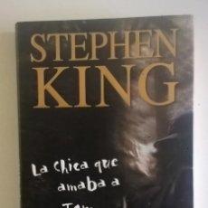 Libros: LA CHICA QUE AMABA A TOM GORDON - STEPHEN KING -PLAZA&JANÉS EDITORES - 1ª EDICIÓN:OCTUBRE AÑO 2000. Lote 172322433