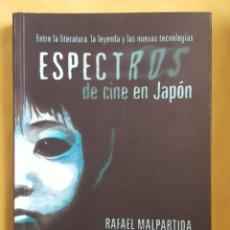 Libros: ESPECTROS DE CINE EN JAPON - RAFAEL MALPARTIDA. Lote 172873329
