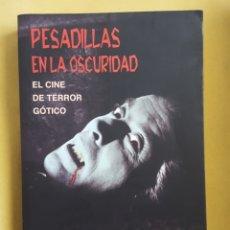 Libros: LIBRO / PESADILLAS EN LA OSCURIDAD - ANTONIO JOSE NAVARRO. Lote 172873362