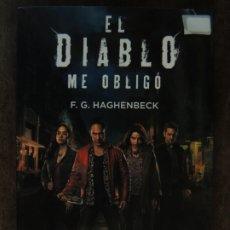 Libros: LIBRO - EL DIABLO ME OBLIGO - F G HAGHENBECK - EDITORIAL LA TRAMA. Lote 176853027