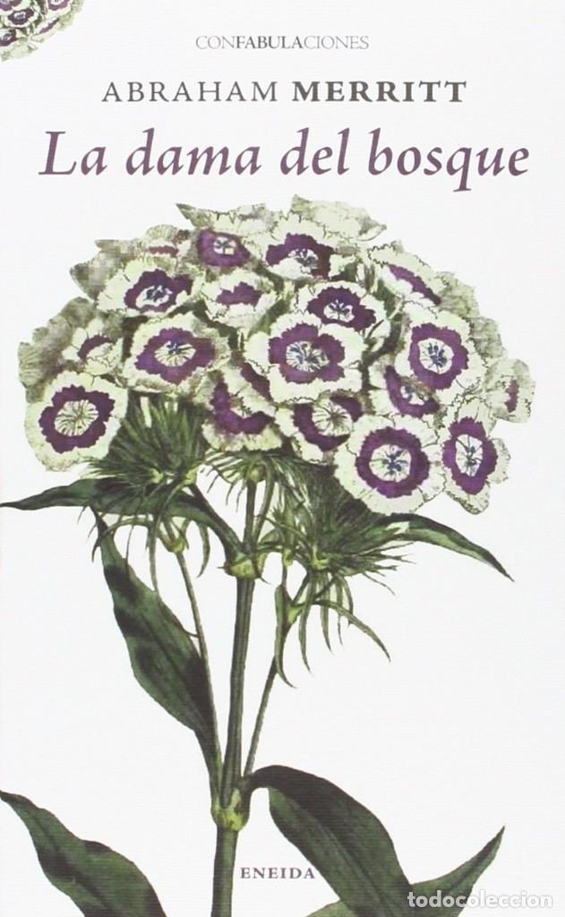LA DAMA DEL BOSQUE (2015) - ABRAHAM MERRITT - ISBN: 9788415458814 (Libros Nuevos - Literatura - Narrativa - Terror)