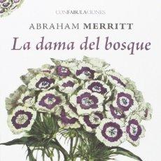 Libros: LA DAMA DEL BOSQUE (2015) - ABRAHAM MERRITT - ISBN: 9788415458814. Lote 152280677