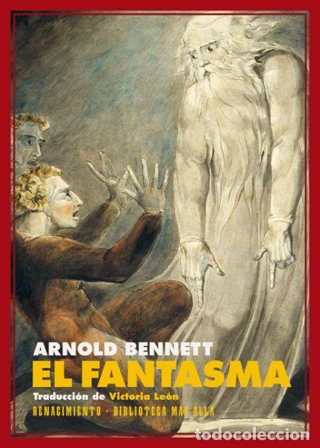 EL FANTASMA. ARNOLD BENNETT . (Libros Nuevos - Literatura - Narrativa - Terror)
