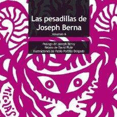 Libros: LAS PESADILLAS DE JOSEPH BERNA VOLUMEN 6 - JOSEPH BERNA. Lote 192772435