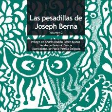 Libros: LAS PESADILLAS DE JOSEPH BERNA VOLUMEN 2 - JOSEPH BERNA. Lote 193018398