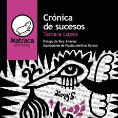 Libros: CRÓNICA DE SUCESOS - TAMARA LÓPEZ. Lote 193753166
