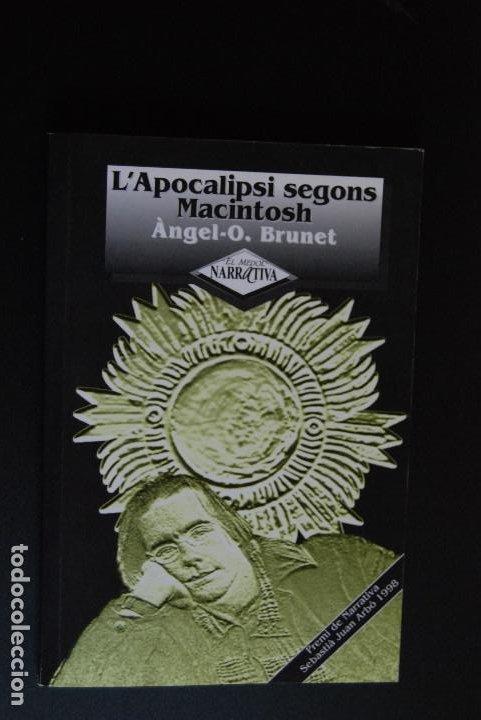 6- ÀNGEL O.BRUNET - L'APOCALIPSI SEGONS MACINTOSH - EL MÈDOL; TARRAGONA, 1999 (Libros Nuevos - Literatura - Narrativa - Terror)