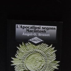 Libros: 6- ÀNGEL O.BRUNET - L'APOCALIPSI SEGONS MACINTOSH - EL MÈDOL; TARRAGONA, 1999. Lote 198935251