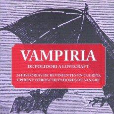 Libros: VAMPIRIA , DE POLIDORI A LOVECRAFT. Lote 207209642