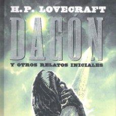 Libros: DAGON Y OTROS RELATOS INICIALES , H.P. LOVECRAFT. Lote 208164433