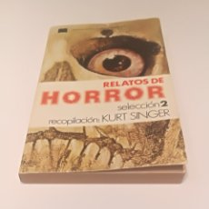 Libros: RELATOS DE HORROR : KURT SINGUER. Lote 210347838