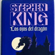 Libros: LOS OJO DEL DRAGÓN STEPHEN KING 1988 CÍRCULO DE LECTORES. Lote 210424440