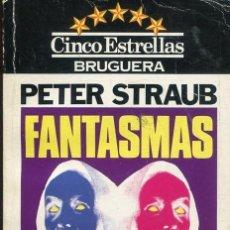 Libros: PETER STRAUB / FANTASMAS (BRUGUERA 1981). Lote 216843777