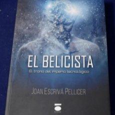 Libros: EL BELICISTA.: EL TRONO DEL IMPERIO TECNOLÓGICO (COLECCION FUTURA) - ESCRIVÁ, JOAN. Lote 219437576