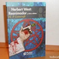 Libros: H P LOVECRAFT, HERBERT WEST: REANIMATOR Y OTROS RELATOS - PLUTÓN EDICIONES. Lote 219739610