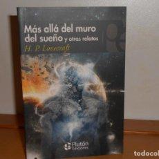 Libros: H P LOVECRAFT, MÁS ALLÁ DE LOS MUROS DEL SUEÑO Y OTROS RELATOS - PLUTÓN EDICIONES (COMO NUEVO. Lote 219740606