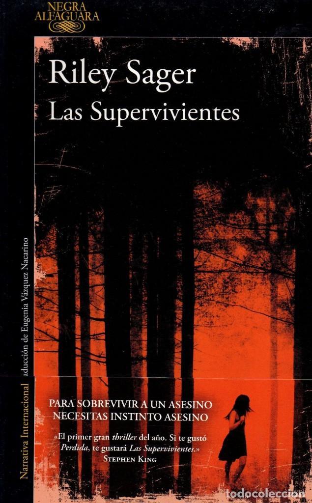 LAS SUPERVIVIENTES DE RILEY SAGER - ALFAGUARA, 2018 (NUEVO) (Libros Nuevos - Literatura - Narrativa - Terror)