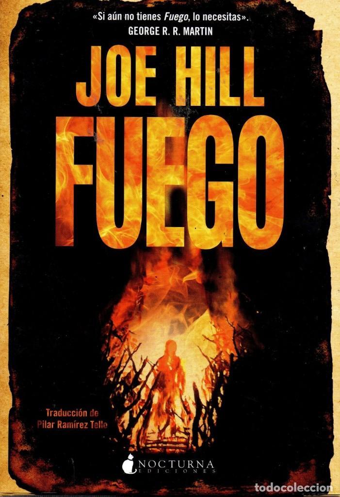 FUEGO DE JOE HILL - NOCTURNA EDICIONES, 2017 (NUEVO) (Libros Nuevos - Literatura - Narrativa - Terror)