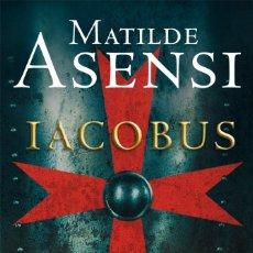 Libros: IACOBUS. MATILDE ASENSI. Lote 226823800
