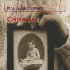 Libros: CÁMARA. EVA-MARIE LIFFNER. TROPISMOS. 1ªEDICIÓN. 2005. NUEVO.. Lote 235878665