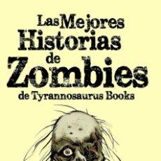 Libros: LAS MEJORES HISTORIAS DE ZOMBIES RELATOS. Lote 252326885