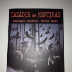 Libros: CAZADOR DE MENTIRAS SANTIAGO EXIMENO DAVID JASSO. Lote 252327115