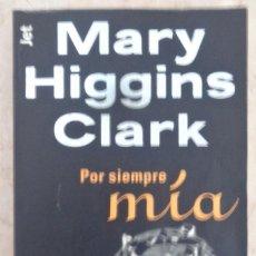 Libros: MRY HIGGINS CLARK LA SIEMPRE MIA. Lote 252361440