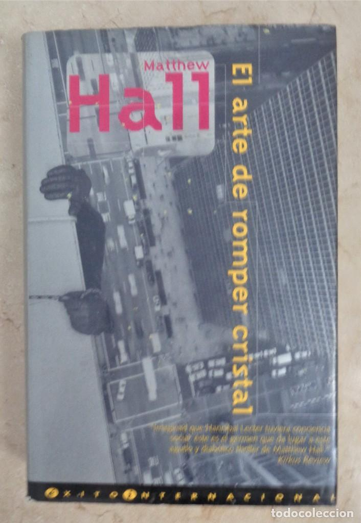 MATTHEW HALL EL ARTE DE ROMPER CRISTAL (Libros Nuevos - Literatura - Narrativa - Terror)