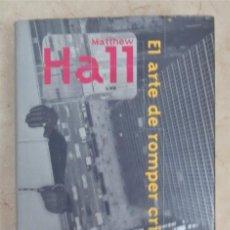 Libros: MATTHEW HALL EL ARTE DE ROMPER CRISTAL. Lote 252367385