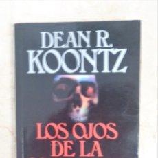 Libros: DEAN R. KOONTZ LOS OJOS DE LA OSCURIDAD. Lote 252369270