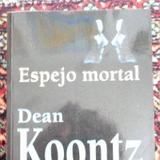 Libros: DEAN KOONTZ ESPEJO MORTAL. Lote 252371720