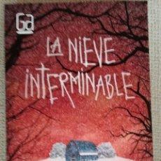 Libros: LA NIEVE INTERMINABLE AGUSTIN FERNANDEZ PAZ. LIBRO NUEVO. PRIMERA EDICION. Lote 262117025