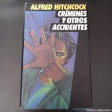 Libros: CRIMENES Y OTROS ACCIDENTES , ALFRED HITCHCOCK. Lote 267092339