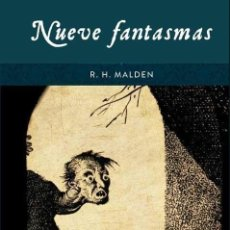Libros: NUEVE FANTASMAS - R. H. MALDEN. Lote 267792309
