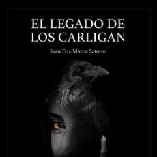 Libros: ''EL LEGADO DE LOS CARLIGAN'', LA NOVELA QUE NO PUEDES PERDERTE. Lote 268165629