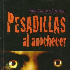 Libros: PESADILLAS AL ANOCHECER / IRENE CASTELOS CORTIZAS.. Lote 268282719