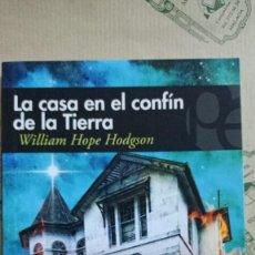 Libros: LA CASA EN EL CONFIN DE LA TIERRA, DE WILLIAM HOPE HODGSON. Lote 268589854