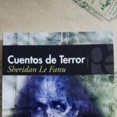 Libros: CUENTOS DE TERROR, DE SHERIDAN LE FANU. Lote 268590134