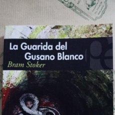 Libros: LA GUARIDA DEL GUSANO BLANCO, DE BRAM STOKER. Lote 268590629