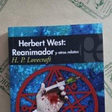 Libros: HERBERT WEST: REANIMADOR Y OTROS RELATOS, DE H.P. LOVECRAFT. Lote 268591174
