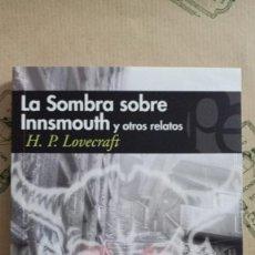 Libros: LA SOMBRA SOBRE INNSMOUTH Y OTROS RELATOS, DE H.P. LOVECRAFT. Lote 268592139