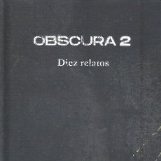 Libros: OBSCURA 2 DIEZ RELATOS. Lote 269814998