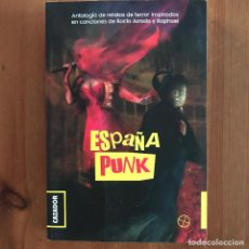 Libros: ESPAÑA PUNK - ANTOLOGÍA DE RELATOS DE TERROR INSPIRADOS EN CANCIONES DE ROCÍO JURADO Y RAPHAEL -. Lote 271514288