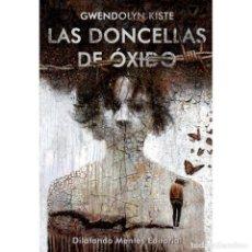 Libri: LAS DONCELLAS DE ÓXIDO. Lote 271630948