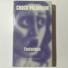 Libros: FANTASMAS - CHUCK PALAHNIUK, 2006. RANDOM HOUSE-MONDADORI. 1ª EDICIÓN.. Lote 276576913