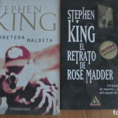Livros: STEPHEN KING. CARRETERA MALDITA / EL RETRATO DE ROSE MARDER. 2 LIBROS. Lote 280638408