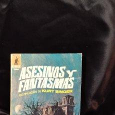 Libros: LIBRO ,ASESINOS Y FANTASMAS ,RECOPILACIÓN DE KURT SINGER. Lote 293557458