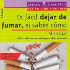 Libros: ES FÁCIL DEJAR DE FUMAR, SI SABES CÓMO - ALLEN CARR - ESPASA - A ESTRENAR. Lote 33694186